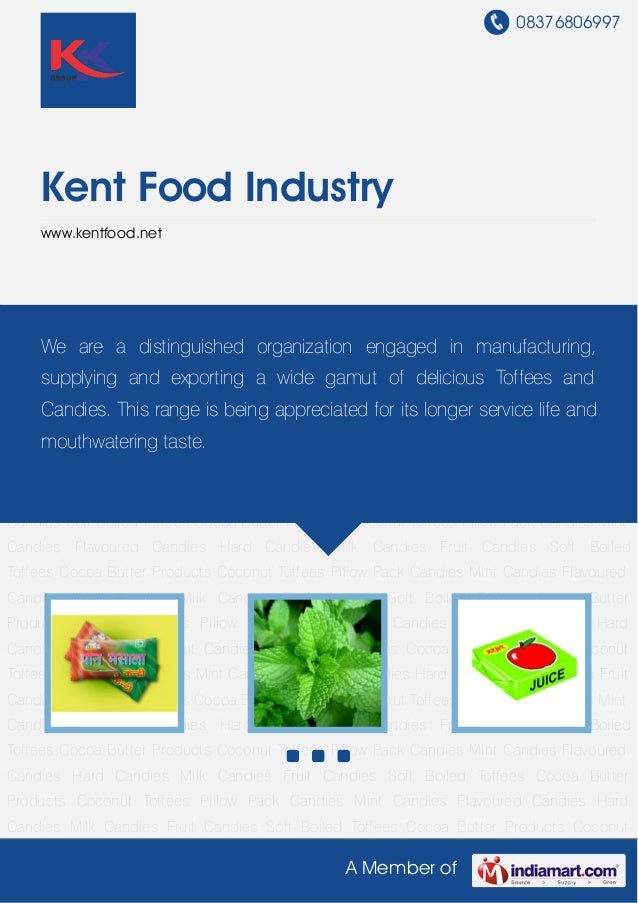 08376806997A Member ofKent Food Industrywww.kentfood.netPillow Pack Candies Mint Candies Flavoured Candies Hard Candies Mi...