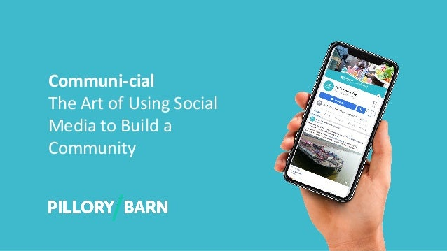 Communi-cial The Art of Using Social Media to Build a Community