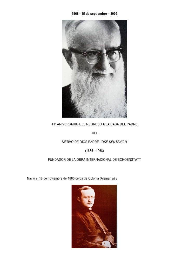 1968 - 15 de septiembre – 2009                     41º ANIVERSARIO DEL REGRESO A LA CASA DEL PADRE                        ...