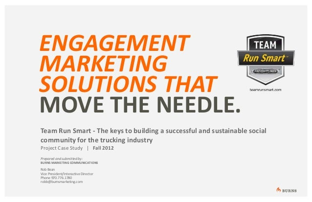 ENGAGEMENTMARKETINGSOLUTIONS THATMOVE THE NEEDLE.Team Run Smart - The keys to building a successful and sustainable social...