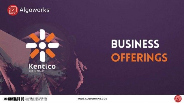 More information : http://www.algoworks.com/ecm/kentico-development