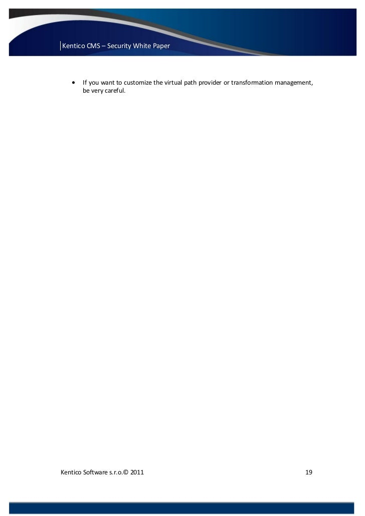 Kentico CMS – Security White Paper      If you want to customize the virtual path provider or transformation management, ...