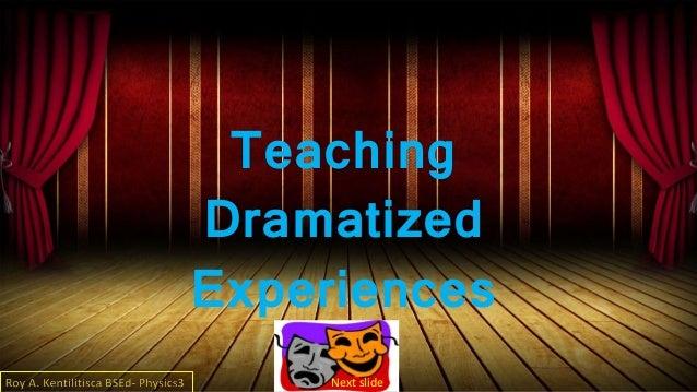 Educational Technology 1 Lesson 9 Teaching Dramatized Experiences