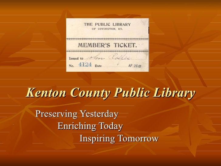 Kenton County Public Library Preserving Yesterday Enriching Today Inspiring Tomorrow