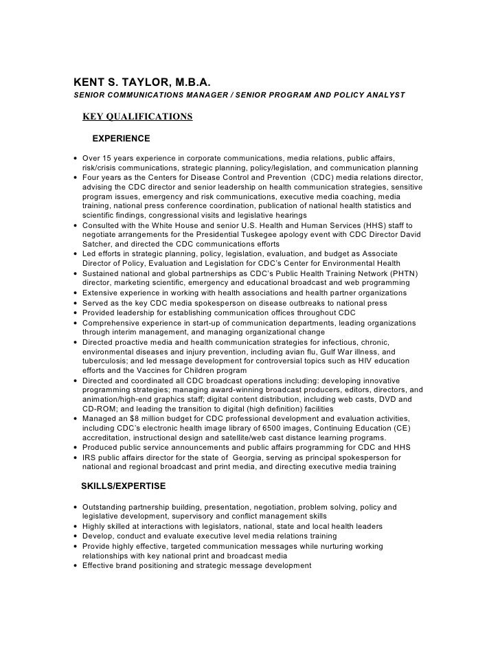 KENT S. TAYLOR, M.B.A. SENIOR COMMUNICATIONS MANAGER / SENIOR PROGRAM AND POLICY ANALYST    KEY QUALIFICATIONS       EXPER...