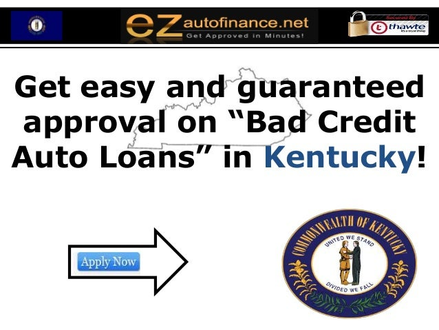 """Get easy and guaranteed approval on """"Bad CreditAuto Loans"""" in Kentucky!"""