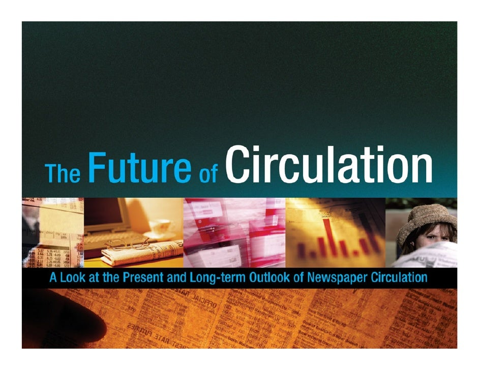 Today: Look at various trends taking place in Circulation / Audience Development in areas such as:        Distribution    ...
