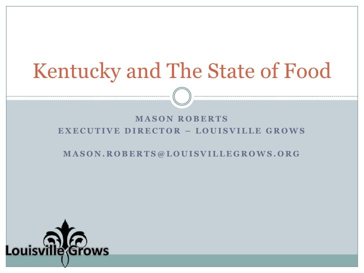 Mason Roberts<br />Executive Director – Louisville Grows<br />mason.roberts@louisvillegrows.org<br />Kentucky and The Stat...