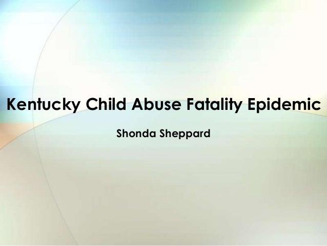Kentucky Child Abuse Fatality Epidemic Shonda Sheppard