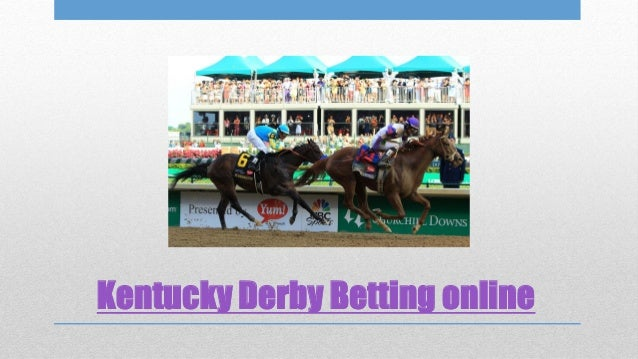 Online ky derby betting how to report illegal 4d betting