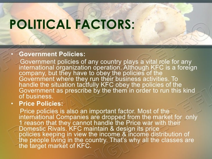 kfc political factors The following essay or dissertation on the topic of marketing has been submitted by a student so that it may help you with your research work and dissertation help political factors these are those governmental by-laws.