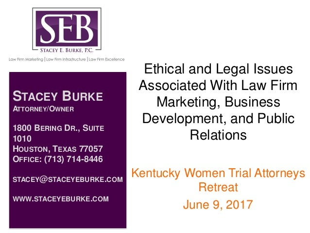 Ethical and Legal Issues Associated With Law Firm Marketing, Business Development, and Public Relations Kentucky Women Tri...
