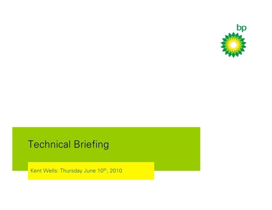 Technical Briefing  Kent Wells: Thursday June 10th, 2010
