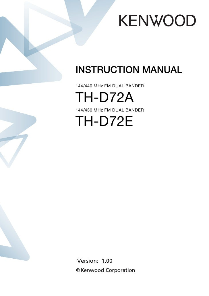 INSTRUCTION MANUAL144/440 MHz FM DUAL BANDERTH-D72A144/430 MHz FM DUAL BANDERTH-D72EVersion: 1.00©