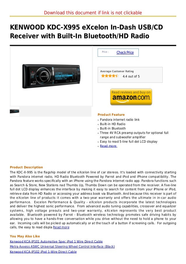 Download this document if link is not clickableKENWOOD KDC-X995 eXcelon In-Dash USB/CDReceiver with Built-In Bluetooth/HD ...