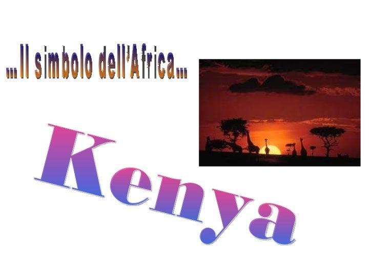 Kenya …Il simbolo dell'Africa…