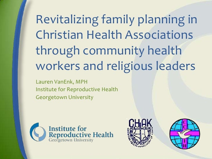 Revitalizing family planning inChristian Health Associationsthrough community healthworkers and religious leadersLauren Va...