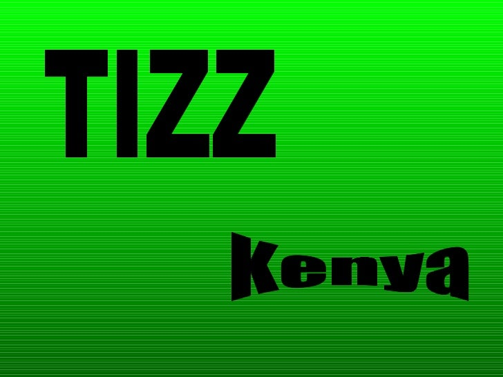 Kenya TIZZ