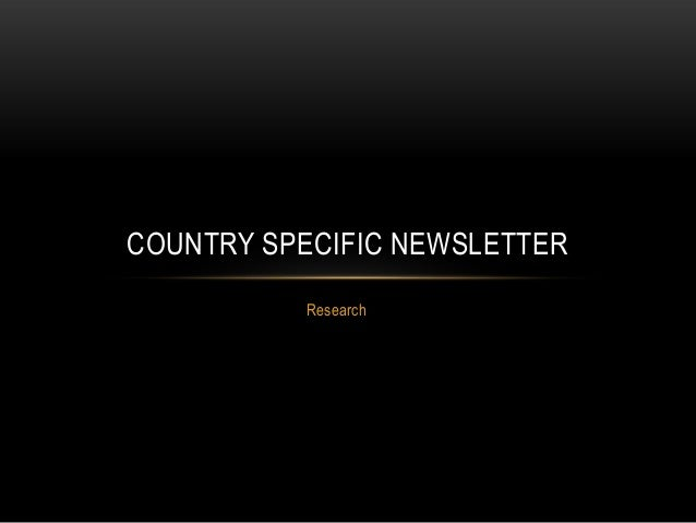 COUNTRY SPECIFIC NEWSLETTER Research