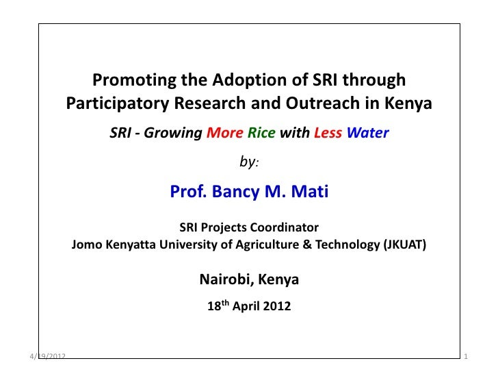 Promoting the Adoption of SRI through            Participatory Research and Outreach in Kenya                  SRI - Growi...