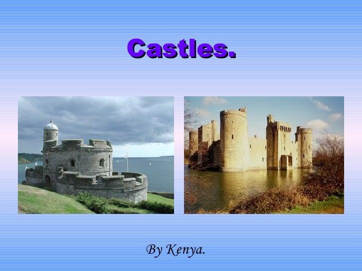 Castles. By Kenya .