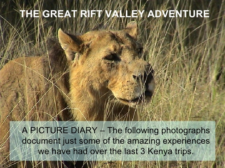 THE GREAT RIFT VALLEY ADVENTURE  A PICTURE DIARY – The following photographs document just some of the amazing experiences...