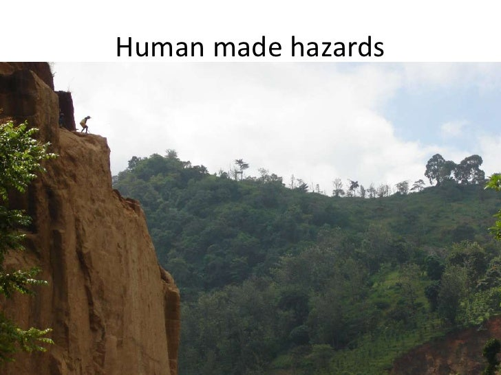 anthropogenic hazards Risk reduction after an overview of existing classification schemes for man- made (human- induced) hazards, the paper presents key considerations for the design of a classification scheme for man-made hazards in the context of the implementation of the sendai framework on disaster risk reduction.