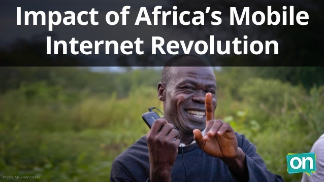 Impact of Africa's Mobile  Internet Revolution  Photo: Maureen Didde