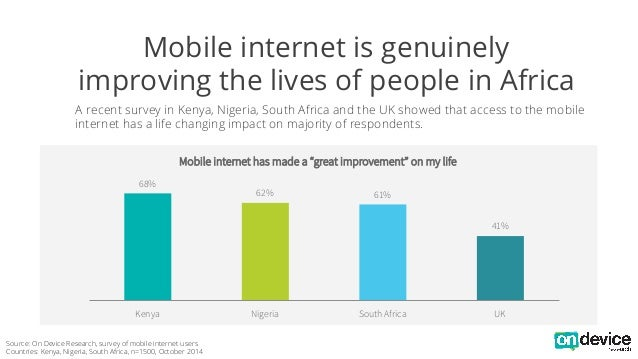 Mobile internet is genuinely  improving the lives of people in Africa  A recent survey in Kenya, Nigeria, South Africa and...