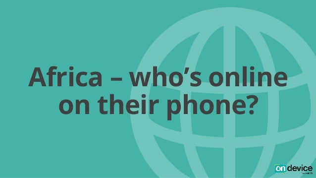 w  Africa – who's online  on their phone?