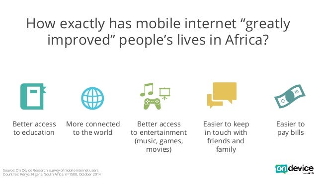 """How exactly has mobile internet """"greatly  improved"""" people's lives in Africa?  Better access  to education  More connected..."""
