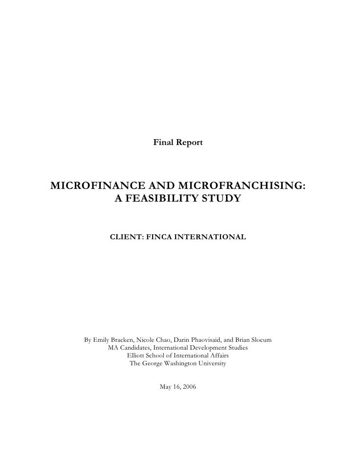 Final Report    MICROFINANCE AND MICROFRANCHISING:         A FEASIBILITY STUDY               CLIENT: FINCA INTERNATIONAL  ...