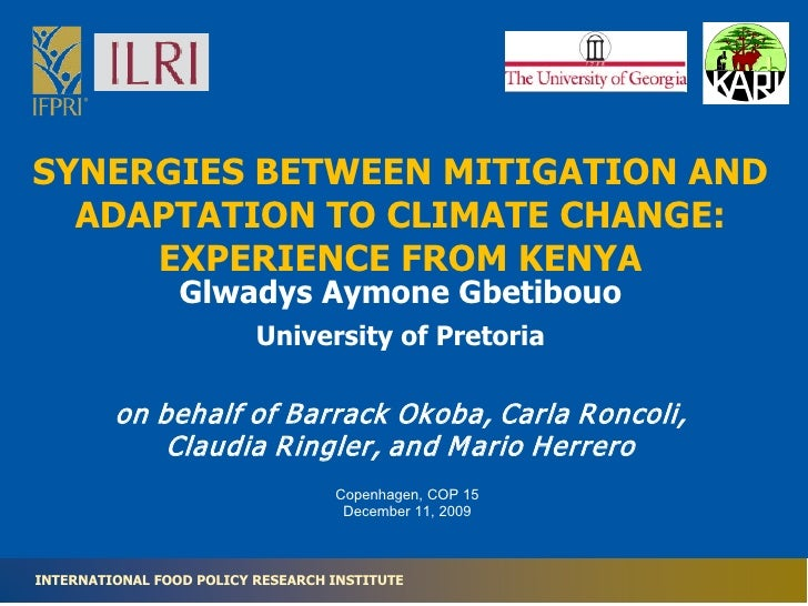 SYNERGIES BETWEEN MITIGATION AND   ADAPTATION TO CLIMATE CHANGE:      EXPERIENCE FROM KENYA                  Glwadys Aymon...