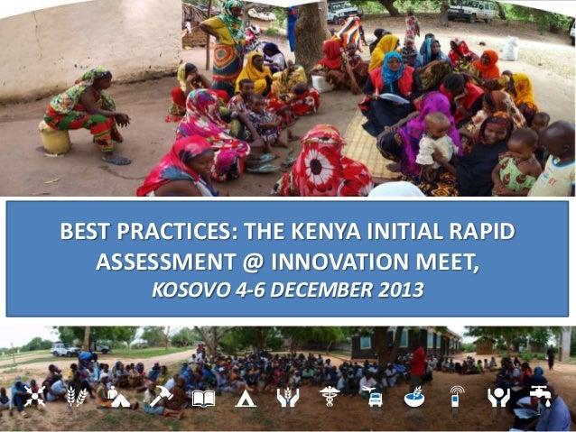 BEST PRACTICES: THE KENYA INITIAL RAPID ASSESSMENT @ INNOVATION MEET, KOSOVO 4-6 DECEMBER 2013  1