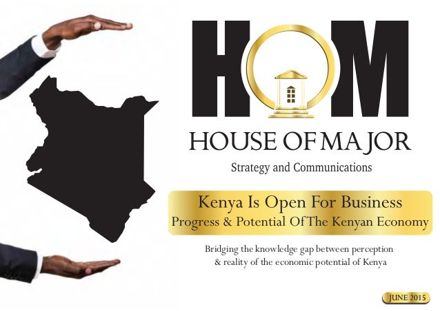 Bridging the knowledge gap between perception & reality of the economic potential of Kenya JUNE 2015