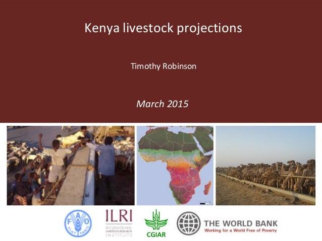 Kenya livestock projections March 2015 Timothy Robinson