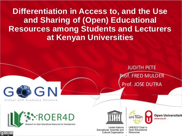 Differentiation in Access to, and the Use and Sharing of (Open) Educational Resources among Students and Lecturers at Keny...