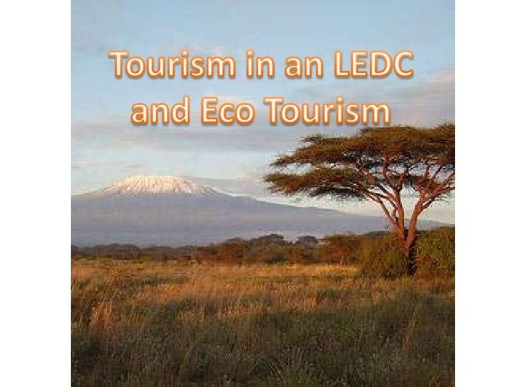 Kenya is an LEDC in       Africa              Advantages of tourism         Disadvantages of                              ...