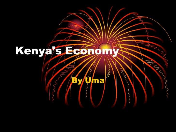 Kenya's Economy<br />By Uma<br />