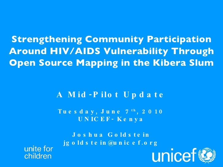 Strengthening Community Participation Around HIV/AIDS Vulnerability Through Open Source Mapping in the Kibera Slum A Mid-P...