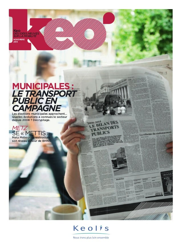 Keo  DES IDÉES NEUVES  SUR LA MOBILITÉ  NOVEMBRE  2013  MUNICIPALES:  LE TRANSPORT  PUBLIC EN  CAMPAGNE Les élections muni...