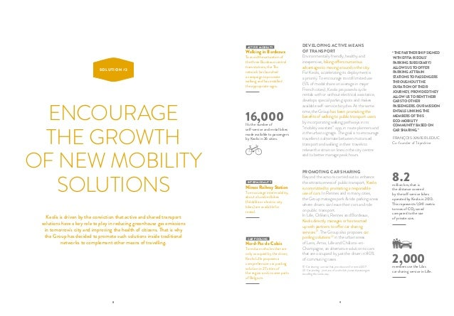 8 9 ENCOURAGE THE GROWTH OF NEW MOBILITY SOLUTIONS SOLUTION #2 Keolis is driven by the conviction that active and shared t...