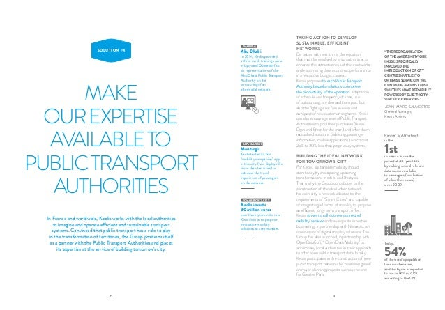 12 13 MAKE OUREXPERTISE AVAILABLETO PUBLICTRANSPORT AUTHORITIES SOLUTION #4 In France and worldwide, Keolis works with the...