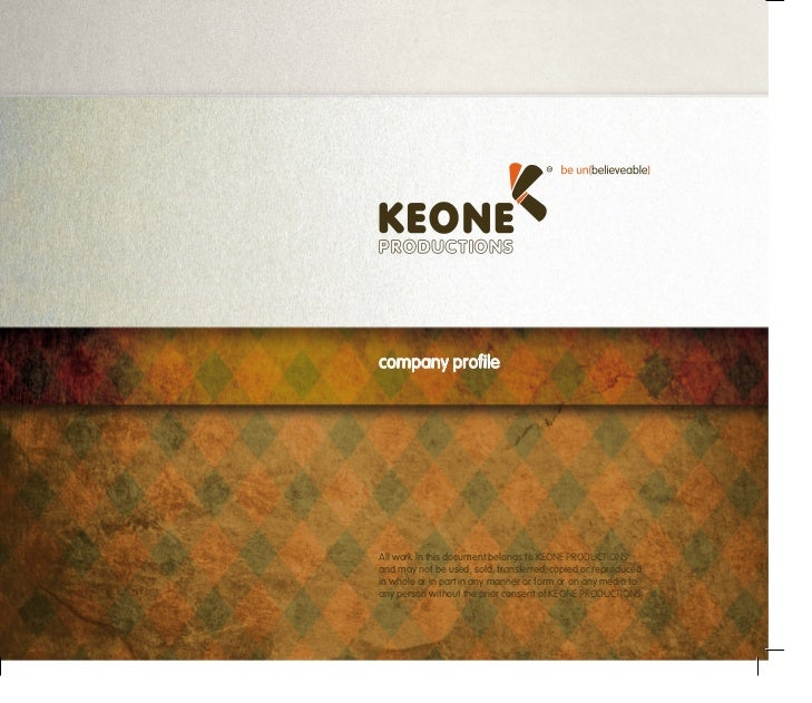 company profileAll work in this document belongs to KEONE PRODUCTIONSand may not be used, sold, transferred, copied or rep...