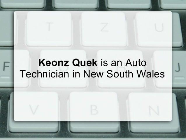 Keonz Quek is an Auto Technician in New South Wales