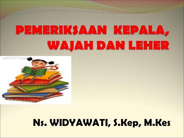 Ns. WIDYAWATI, S.Kep, M.Kes