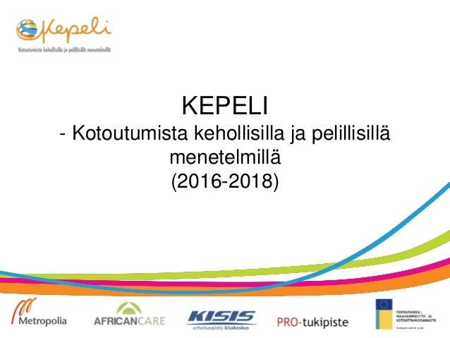 KEPELI - Kotoutumista kehollisilla ja pelillisillä menetelmillä (2016-2018)