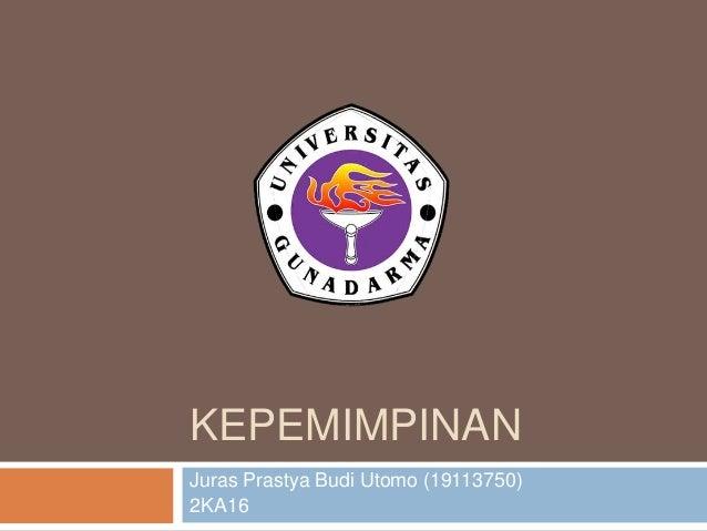KEPEMIMPINAN Juras Prastya Budi Utomo (19113750) 2KA16