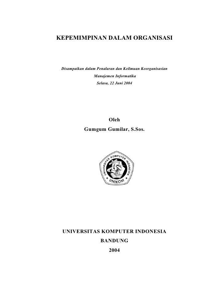 KEPEMIMPINAN DALAM ORGANISASI Disampaikan dalam Penalaran dan Keilmuan Keorganisasian                 Manajemen Informatik...