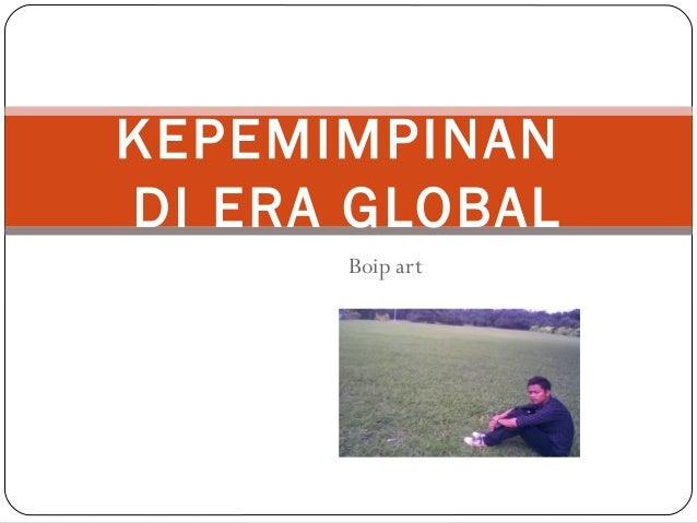 KEPEMIMPINANDI ERA GLOBAL      Boip art
